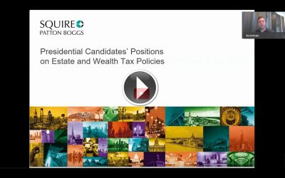 VIDEO: Election 2020 – Presidential Candidates' Positions on Estate and Wealth Tax Policies